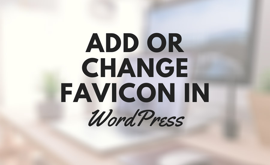 How to add favicon in WordPress easily